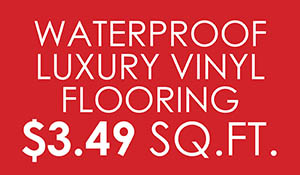 Waterproof luxury vinyl flooring starting at $3.49 sq.ft.