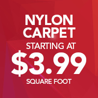 Nylon carpet starting at $3.99 sq. ft. Installed with our best cushion